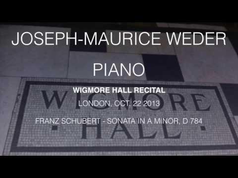 Joseph-Maurice Weder - Wigmore Hall - 22 Oct. 2013 - Schubert D 784