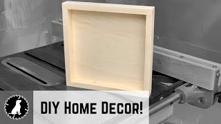 How to Build a Shądow Box // DIY Home Decor // Woodworking Project