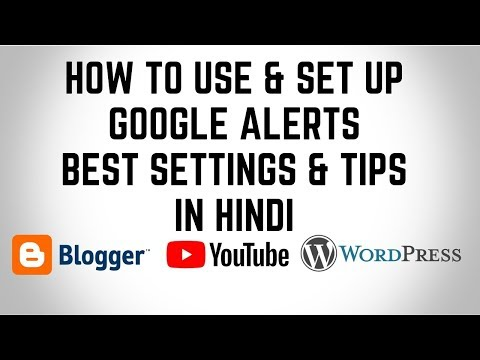 How To Use & Set Up Google Alerts  | Google Alerts Settings & Tips | Create Google News Alerts