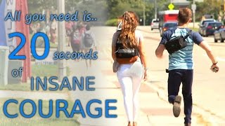 20 Seconds of Courage! (What Girls Really Want)