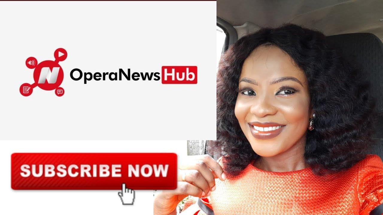 How To Make Money Through Opera News Hub In Nigeria Now Opera