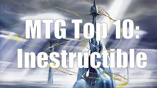 MTG Top 10: Indestructible