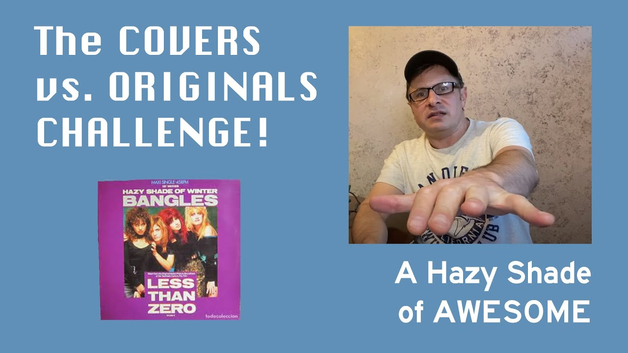 The Covers vs. Originals CHALLENGE! - A Hazy Shade of AWESOME
