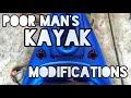 Poor Man's Kayak Modifications