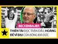 """""""Hoàng Đế"""" Beckenbauer - Thiên Tài Đọc Trận Đấu Và Triết Gia Vĩ Đại C…"""