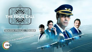 The Final Call | Season Finale - Teaser | A ZEE5 Original | Arjun Rampal | Streaming Now On ZEE5