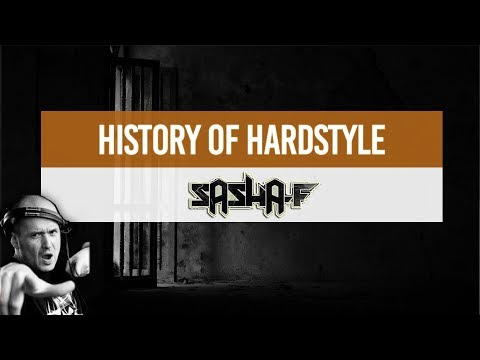 History Of Hardstyle   Sasha F ▶ Part 2 Of 3: MELODIC