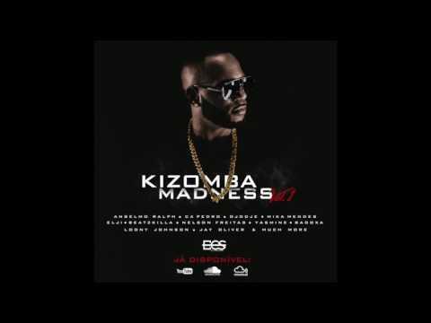 DJ ECS - MADNESS KIZOMBA 2017