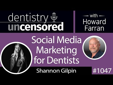 1047 Social Media Marketing for Dentists with Shannon Gilpin of Nonnahs Marketing