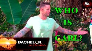 Who Is Carl? - Bachelor in Paradise After Paradise