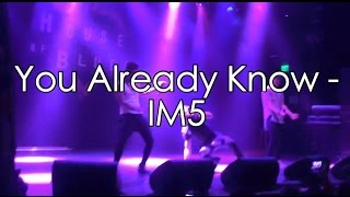 You Already Know (LIVE) - IM5 || Vidconapop July 26, 2015