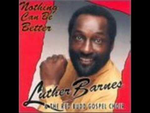 Luther Barnes & RBGC-What More Can I Do?