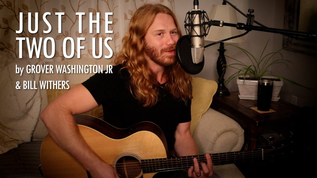 """""""Just the Two of Us"""" by Grover Washington Jr. & Bill Withers - Adam Pearce (Acoustic Cover)"""