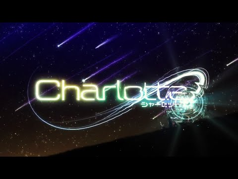 TV Anime Charlotte Opening (Episode 3)