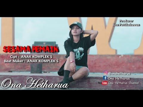 SESAMA PEMAIN - ONA HETHARUA