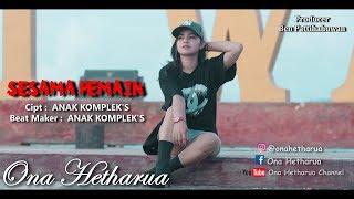 Download lagu SESAMA PEMAIN - ONA HETHARUA