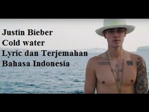 Justin Bieber - Cold Water lyric dan terjemahan bahasa Indonesia