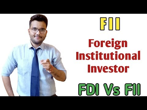 FII | FII in India in Hindi | Foreign Institutional Investors | FDI vs FII