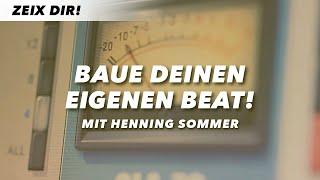 BAUE DEINEN EIGENEN BEAT – Henning Sommer