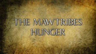 The Mawtribes Hunger