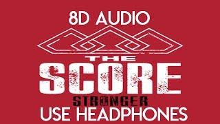The Score -  Stronger (8D Audio)