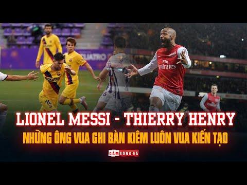 LIONEL MESSI – THIERRY HENRY | Những ông VUA GHI BÀN kiêm luôn VUA KIẾN TẠO