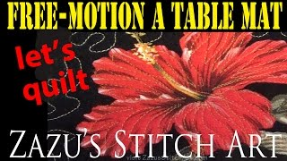 Free-motion Quilt A Table Mat | Practice Makes Perfect Part 1 | Zazu's Stitch Art Tutorials