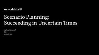 ScenarioPlanning: Succeeding in Uncertain Times