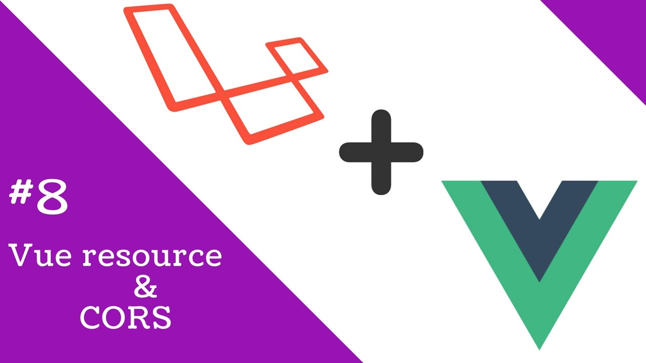 Vue 2 0 and Laravel 5 3 #8 Vue Resource & CORS