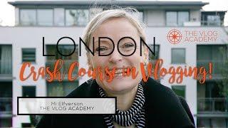 London Course Video Blogging