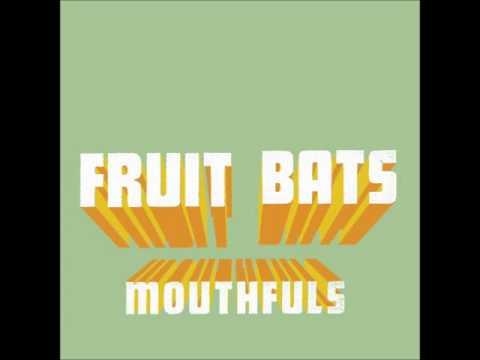 Fruit Bats - Seaweed