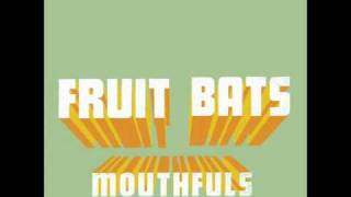 Fruit Bats - Seaweed