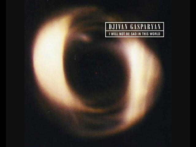 Djivan Gasparyan – I Will Not Be Sad In This World (1983 - Album)