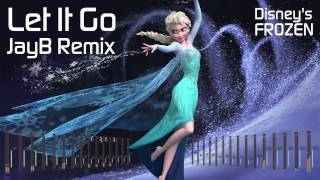 Idina Menzel - Let It Go (JayB Remix) [Disney