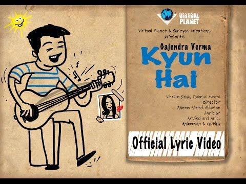 Kyun Hai | Gajendra Verma | Vikram Singh | Lyric Video