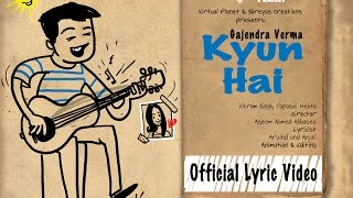 Kyun Hai | Gajendra Verma | Vikram Singh | Lyric Video