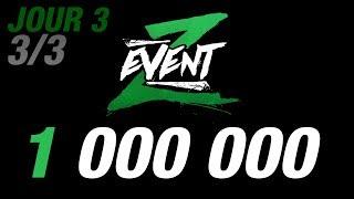 VOD ► LE RUSH DU MILLION ! ► Z EVENT 2018 - Jour 3 - 3/3
