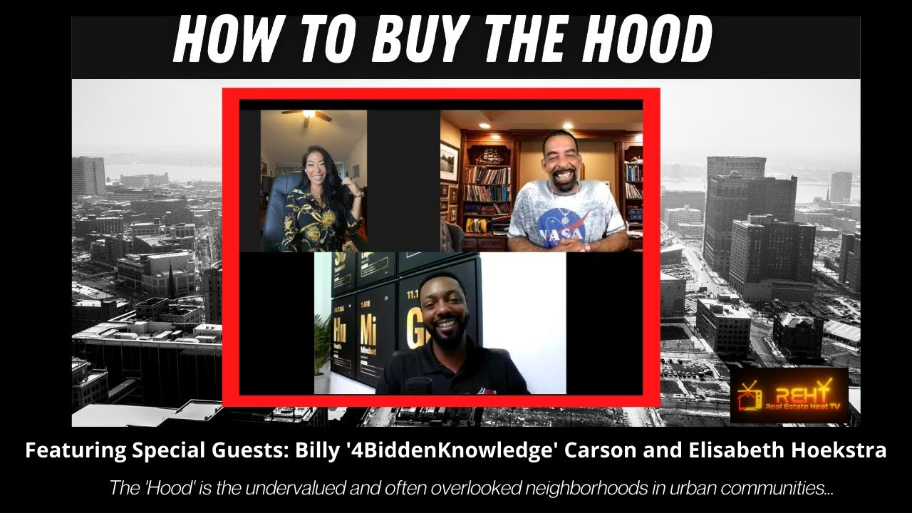 How To Buy The Hood - with Billy '4BiddenKnowledge' Carson and Elisabeth Hoekstra