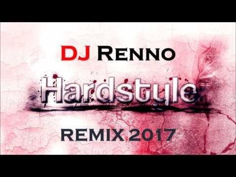 Dj Renno - Hardstyle Remix 2017