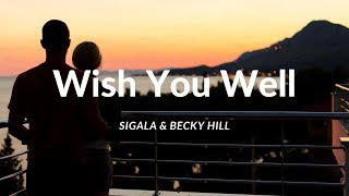 [NEW] Sigala & Becky Hill - Wish You Well (Lyrics) Video