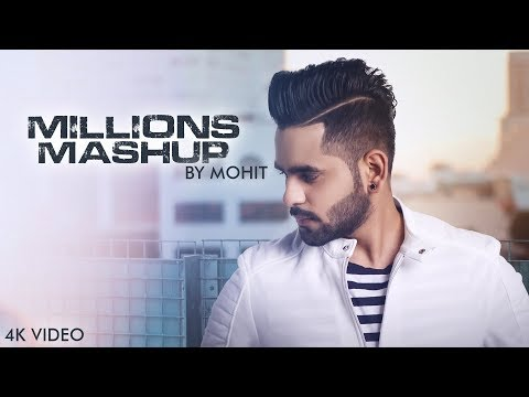 Millions Mashup: Mohit | Latest Song 2018 | 4k VIdeo