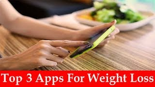 Weight Loss Apps Free | Top 3 Best Weight Loss Apps