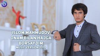 Islom Mahmudov - Onam bilan hajga borsaydim (music version)
