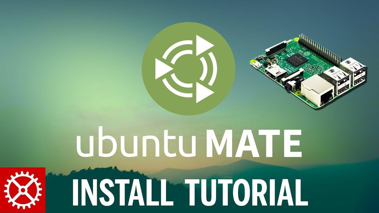 How To Setup and Install Ubuntu Mate 16 04 2 LTS on Raspberry Pi 3 or 2