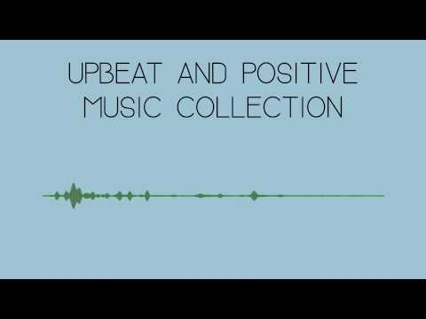 Upbeat and Positive Music Collection