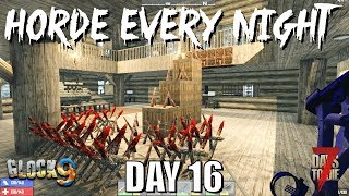7 Days To Die - Horde Every Night (Day 16)