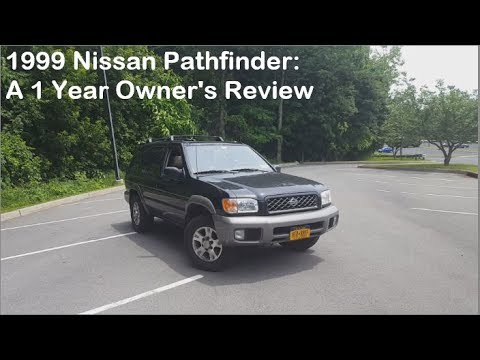 1999 Nissan Pathfinder  - 1 Year Owner's Review