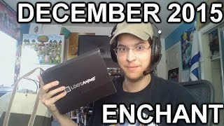 Loot Anime! - ENCHANT - December 2015
