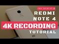 4K RECORDING IN REDMI NOTE 4 TUTORIAL [ HINDI ]