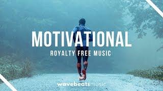 Motivational Uplifting Cinematic Background Music | Royalty Free